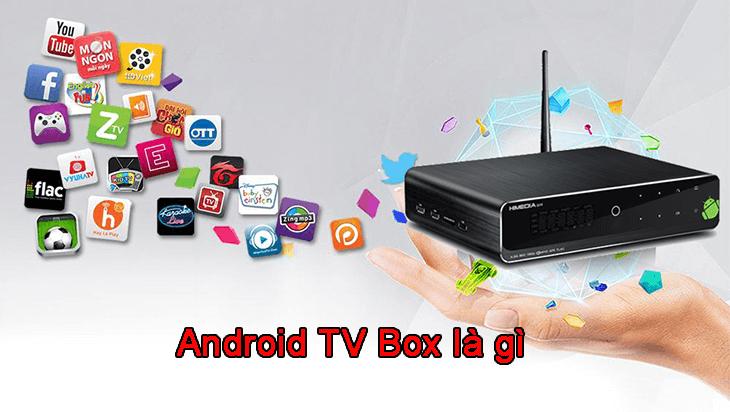 Android TV box là gì