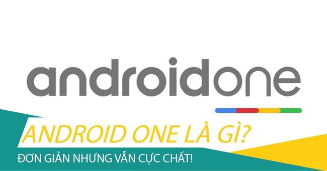 Android one là gì