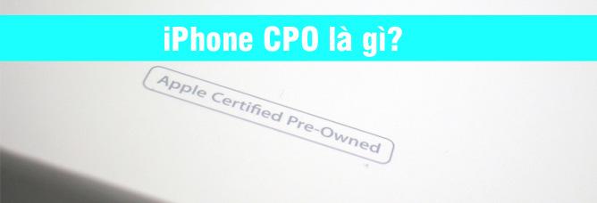 iPhone CPO là gì?